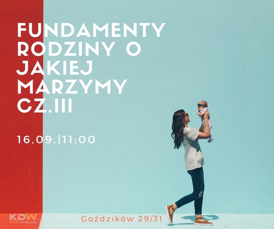 Fundamenty rodziny o jakiej marzymy – cz. III