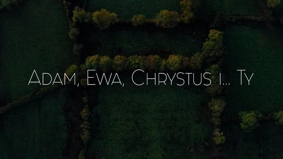 Adam, Ewa, Chrystus i... Ty - Kościół dla Warszawy
