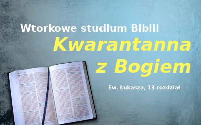 Kwarantanna z Bogiem – studium Ew. Łukasza